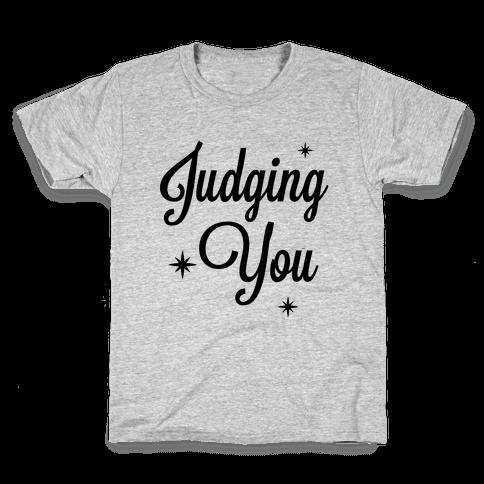 Judging You Kids T-Shirt