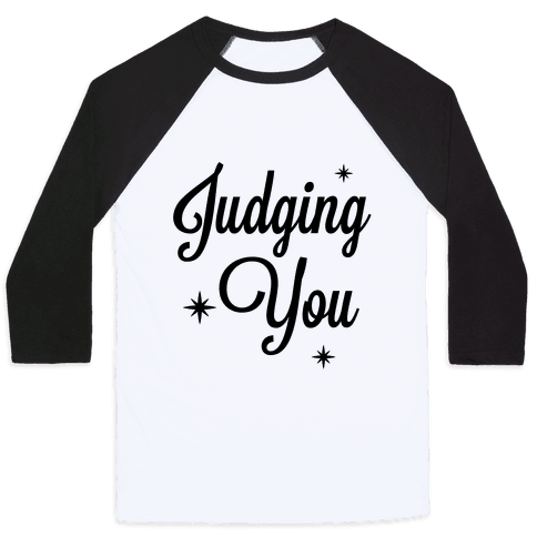 Judging You Baseball Tee
