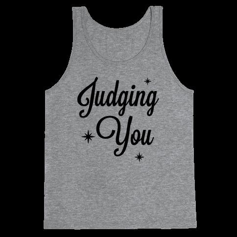 Judging You Tank Top