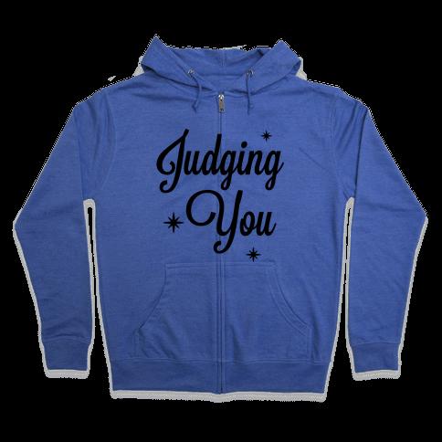 Judging You Zip Hoodie