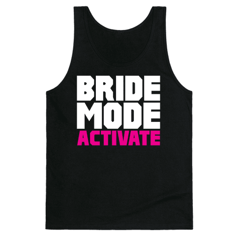 Bride Mode Activate Tank Top