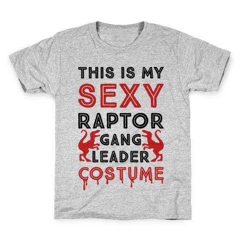 This Is My Sexy Raptor Gang Leader Shirt Kids T-Shirt