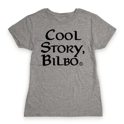 Cool Story, Bilbo Womens T-Shirt