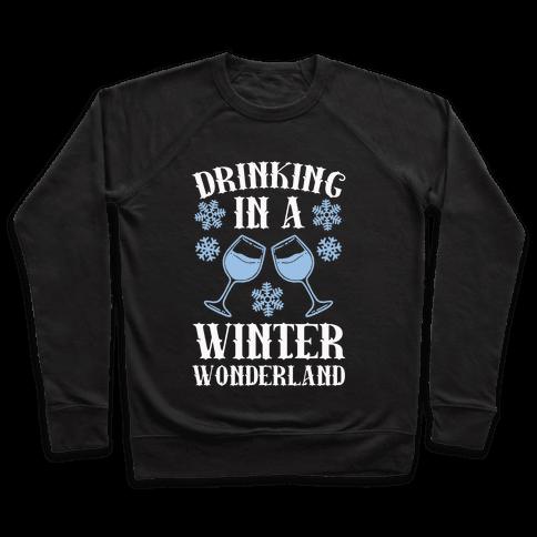 Drinking In A Winter Wonderland Pullover