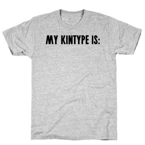 My Kintype Is: Mens T-Shirt
