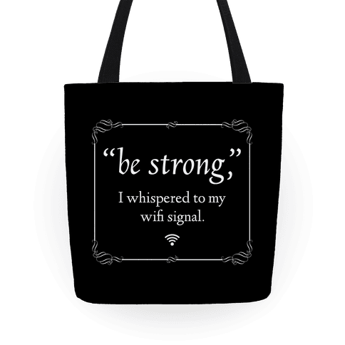 Be Strong Wifi Tote