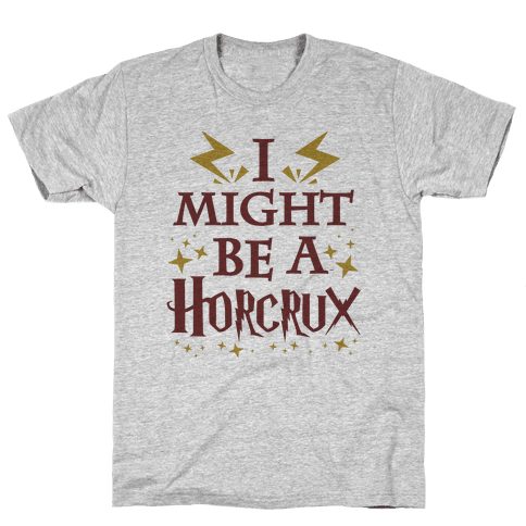 I Might Be A Horcrux Mens T-Shirt
