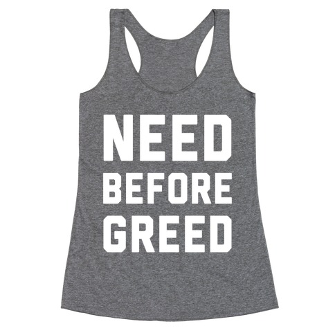 Need Before Greed Racerback Tank Top