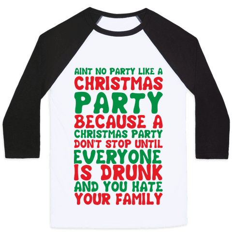Aint No Party Like A Christmas Party Baseball Tee