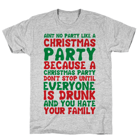 Aint No Party Like A Christmas Party Mens T-Shirt