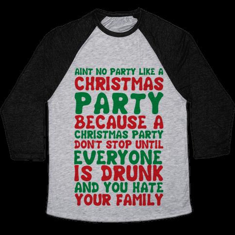 Aint No Party Like A Christmas Party Baseball Tee