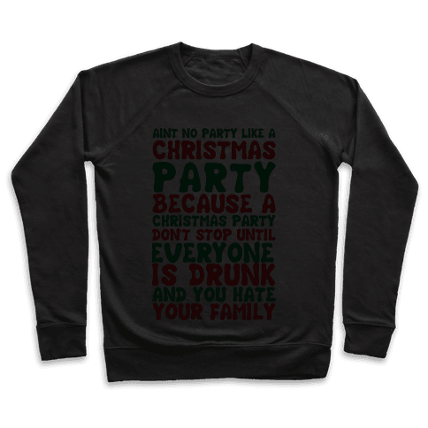 Aint No Party Like A Christmas Party Pullover