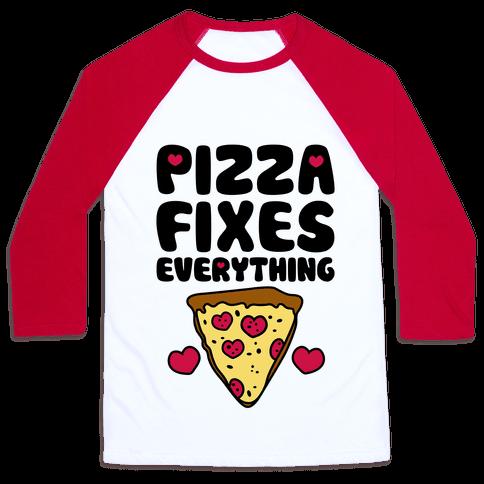 Pizza Fixes Everything Baseball Tee