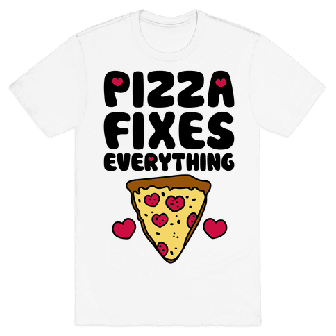 Pizza Fixes Everything Mens T-Shirt