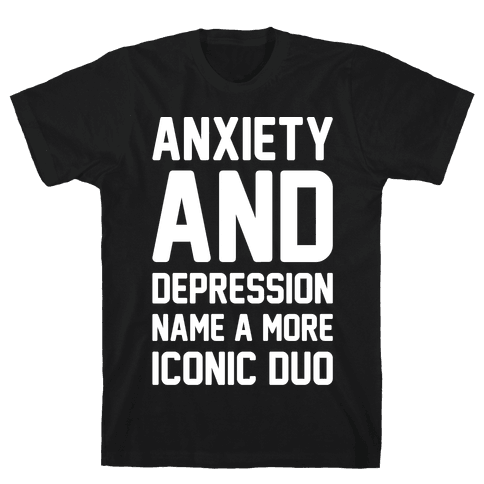 Anxiety and Depression Name A More Iconic Duo White Print Mens T-Shirt