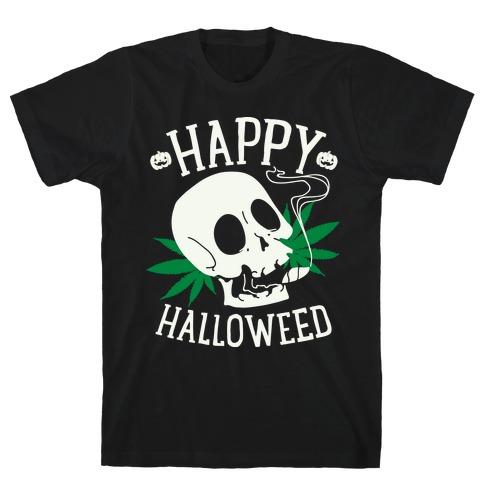 Happy Hallo-Weed T-Shirt