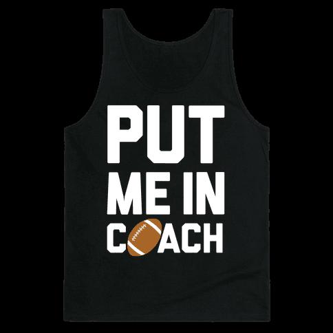 Put Me In Coach (Football) Tank Top