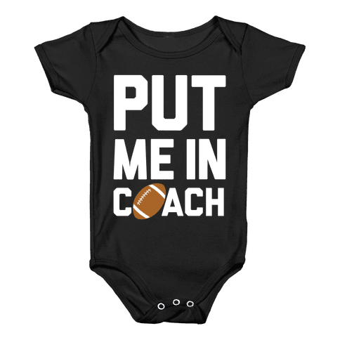 Put Me In Coach (Football) Baby Onesy