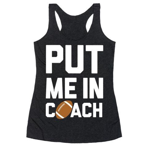 Put Me In Coach (Football) Racerback Tank Top
