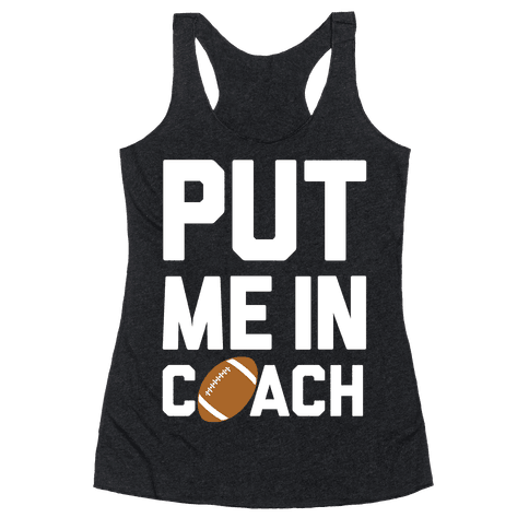 Put Me In Coach (Football) Racerback Tank Top