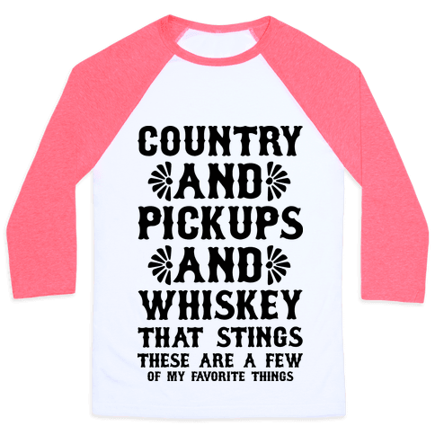 Country and Pickups and Whiskey That Sticks Baseball Tee