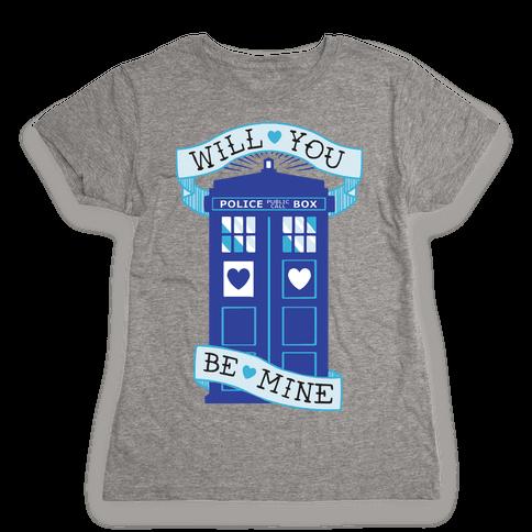 Will You Be Mine (Tardis) Womens T-Shirt