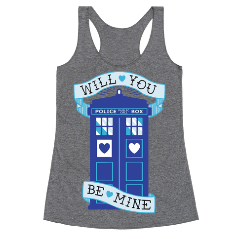 Will You Be Mine (Tardis) Racerback Tank Top
