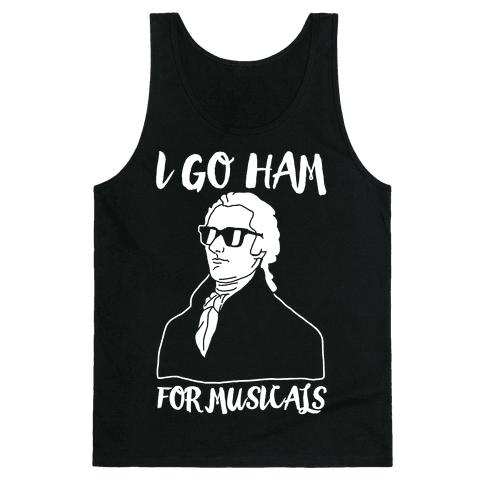 I Go Ham For Musicals Tank Top