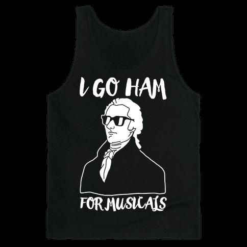 I Go Ham For Musicals Tank Top