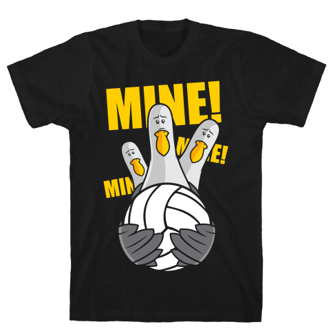 Mine! Mens T-Shirt