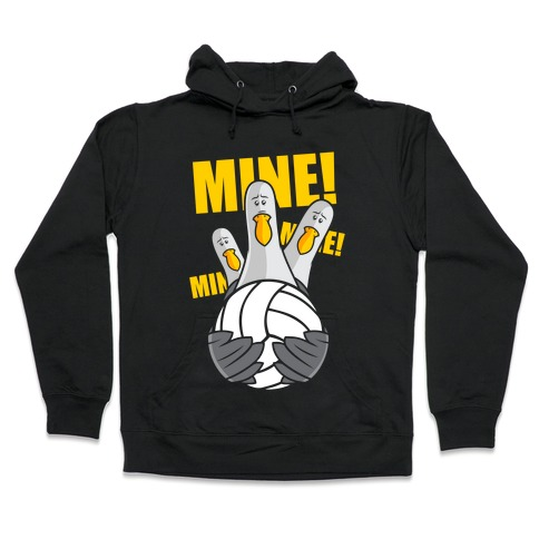 Mine! Hooded Sweatshirt