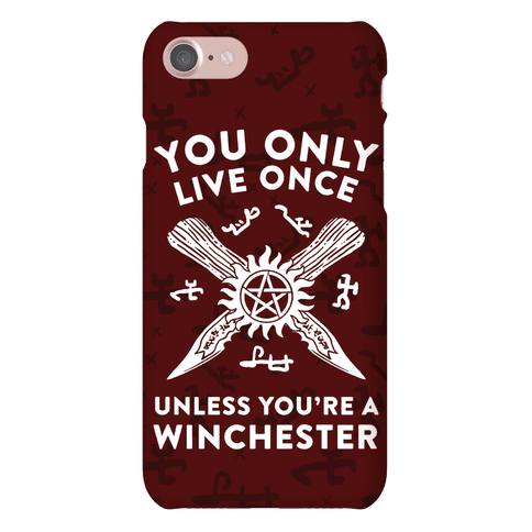 You Only Live Once Unless You're A Winchester Phone Case