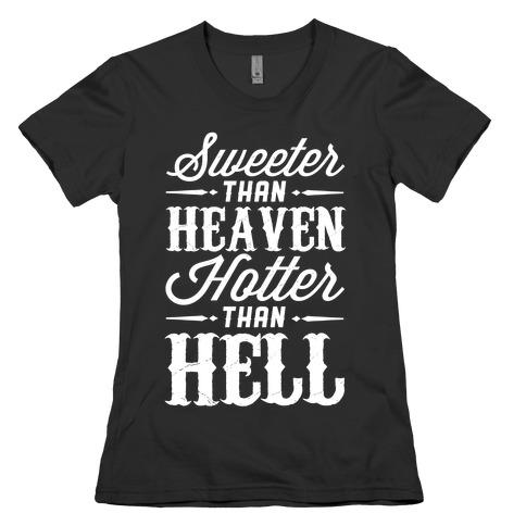 Sweeter Than Heaven, Hotter Than Hell Womens T-Shirt