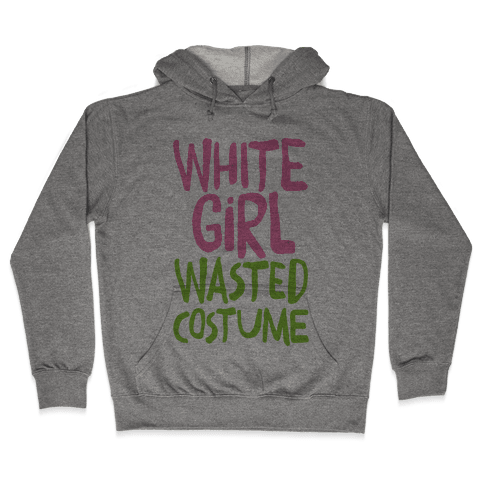 White Girl Wasted Costume Hooded Sweatshirt