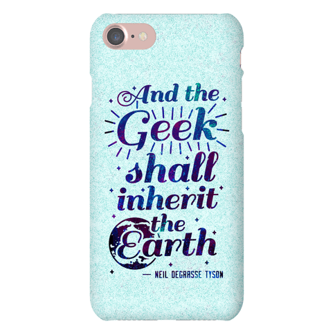 And the Geek Shall Inherit the Earth Phone Case