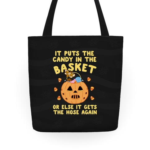 It Puts The Candy In The Basket Tote