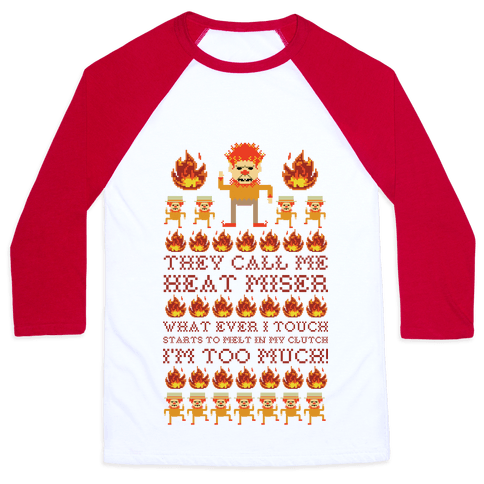 They Call Me Heat Miser Baseball Tee