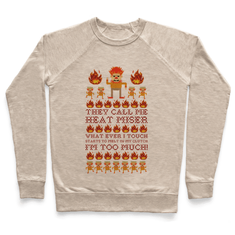They Call Me Heat Miser Pullover
