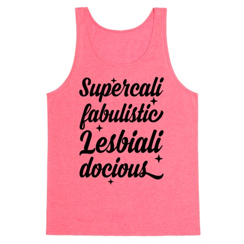 Supercali Fabulistic Lesbialidocious Tank Top