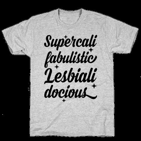 Supercali Fabulistic Lesbialidocious Mens T-Shirt