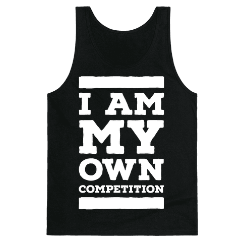 I Am My Own Competition Tank Top