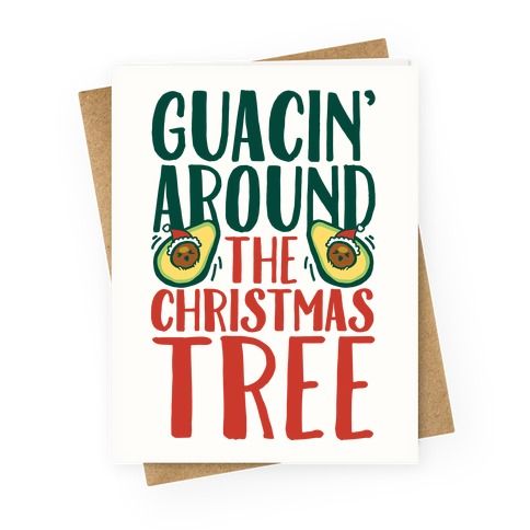 Guacin' Around The Christmas Tree Greeting Card