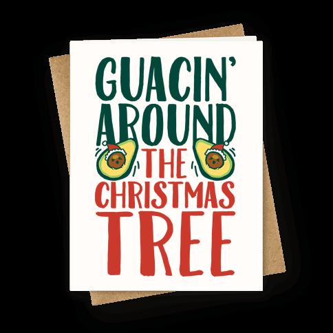 Guacin' Around The Christmas Tree