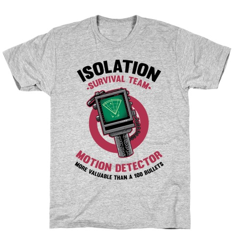Isolation Survival Team Motion Detector T-Shirt