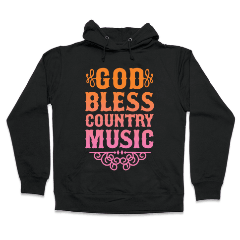 God Bless Country Music Hooded Sweatshirt