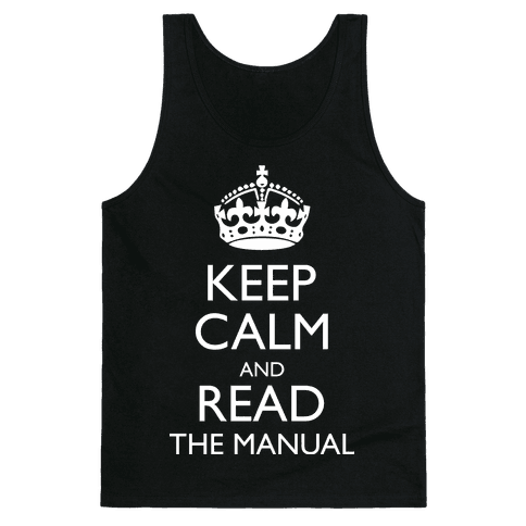 Keep Calm and Read The Manual Tank Top