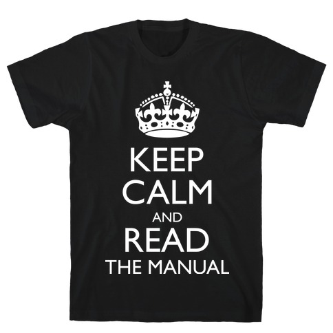 Keep Calm and Read The Manual Mens T-Shirt