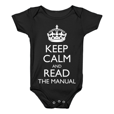 Keep Calm and Read The Manual Baby Onesy