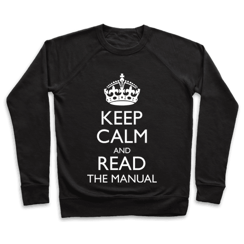 Keep Calm and Read The Manual Pullover