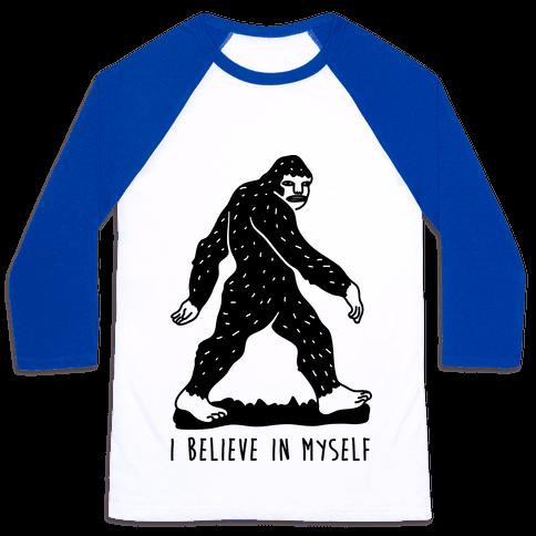 I Believe In Myself Bigfoot Baseball Tee